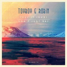 Toyboy & Robin - Don't Just Say