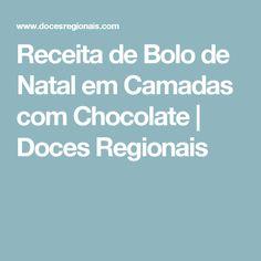 Receita de Bolo de Natal em Camadas com Chocolate | Doces Regionais