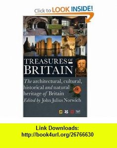 Treasures of Britain The Architectural, Cultural, Historical and Natural History of Britain (AA Guides) (9780393057409) The Automobile Association (Great Britain), John Julius Norwich, Automobile Association , ISBN-10: 0393057402  , ISBN-13: 978-0393057409 ,  , tutorials , pdf , ebook , torrent , downloads , rapidshare , filesonic , hotfile , megaupload , fileserve