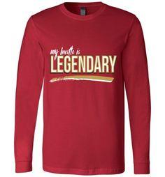 Legendary Hustle Long Sleeve T-Shirt