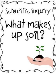 What makes up soil? *Free* scientific inquiry activity from my TpT store. :)