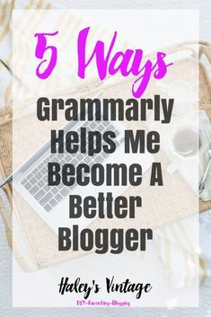 5 Ways Grammarly Helps Me Become A Better Blogger Do you struggle with grammar in your blog posts? Let me share with you how Grammarly helps me become a better blogger, and you can be a better blogger too! http://haleysvintage.com...