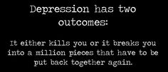 Depression has two outcomes.