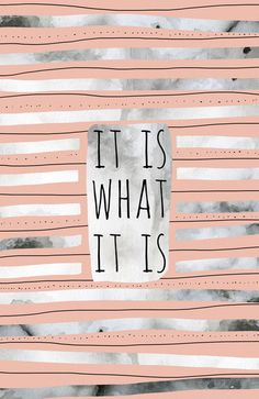 It Is WhatIt Is (Peach) Art Print by Jacqueline Maldonado Words Quotes, Wise Words, Me Quotes, Sayings, Funny Quotes, Pretty Words, Beautiful Words, Cool Words, Great Quotes