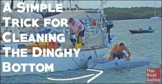 A much easier way to clean the dinghy bottom. Why didn't we think of this years ago?? via @TheBoatGalley
