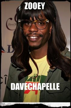 lol - Zooey Davechapelle!