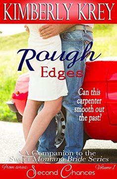 Rough Edges: Allie's Story, A Companion to the Sweet Montana Bride Series (Second Chances Book 1), http://www.amazon.com/dp/B00RMZC6EO/ref=cm_sw_r_pi_awdl_iin4ub0R4VWJ6