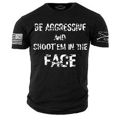 Be Aggressive T-Shirt - Grunt Style Military Men's Black Graphic Tee Shirt