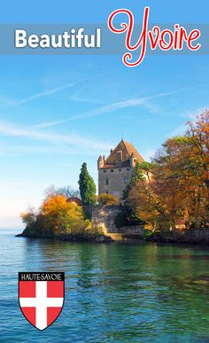 Discover the beautiful village of Yvoire in Haute-Savoie (Lake Geneva). Geneva France, Yvoire, French Alps, Lake Geneva, Medieval, Europe, In This Moment, Landscape, Beautiful