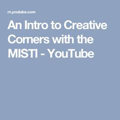 An Intro to Creative Corners with the MISTI - YouTube