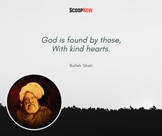 Bulleh Shah Quotes That Will Bring More Wisdom To Your Life - ScoopNow Baba Bulleh Shah Poetry, Give It To Me, Bring It On, Saint Quotes, Human Heart, Tear Down, Sufi, Your Life, Saints