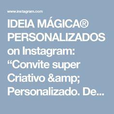 """IDEIA MÁGICA®  PERSONALIZADOS on Instagram: """"Convite super Criativo & Personalizado.  Detalhe, as senhas individuais ficaram um charme!  #ideiamagica"""""""