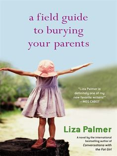 cover image of A Field Guide to Burying Your Parents