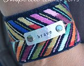 Brave embroidered cuff bracelet, Metal stamped bracelet, Inspired leather cuffs, Love Squared Designs