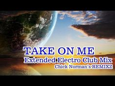 Take On Me -Extended Electro Club Mix-  a-ha