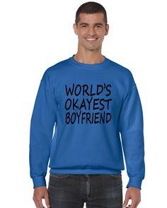 World's OKayest boyfriend men sweatshirt