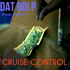 MP3: 'Cruise Control' By Dat Boi P (@DatBoiPTheBest)