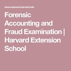 Forensic Accounting and Fraud Examination | Harvard Extension School