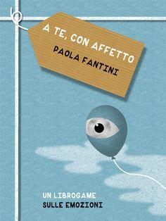"""""""A te, con affetto"""", un libro game sulle emozioni http://www.amazon.it/con-affetto-librogame-sulle-emozioni-ebook/dp/B007V61JSI/ref=sr_1_1?s=digital-text&ie=UTF8&qid=1404918127&sr=1-1&keywords=a+te+con+affetto"""
