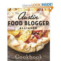 The Austin Food Blogger Alliance Cookbook
