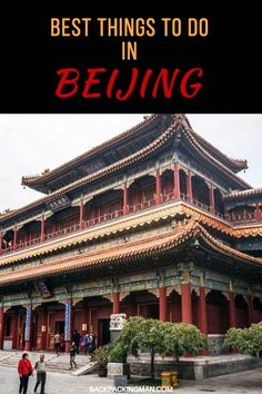 A List Of The Best Things To Do In Beijing.