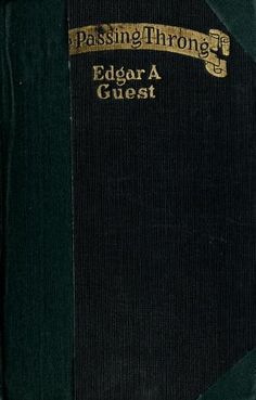 The passing throng by Guest, Edgar A. (Edgar Albert), 1881-1959  Published 1923 Topics Poetry SHOW MORE   Poems   Publisher Chicago, the Reilly & Lee co Pages 202 Language English