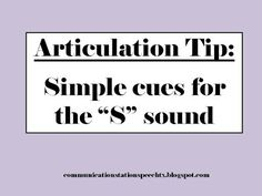 """Communication Station: Speech Therapy PLLC: Articulation Tip: Simple cues for the """"S"""" sound"""
