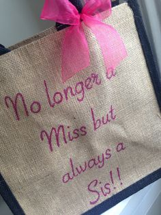 Wedding Day Tote Bag for Sister 'No longer a Miss but always a Sis!!' Personalised Brides Bespoke Engagement Gift To my Sister Bride to be by HarlieLoves on Etsy