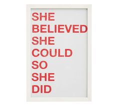 She Believed She Could So She Did Framed Print | Pottery Barn