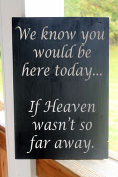 Wood Sign Wedding Sign We Know You Would Be by PreciousMiracles, $33.80