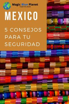 5 Consejos para tu seguridad en México  #magicblueplanet #mexicodesconocido #seguridadenmexico Safety, Tips