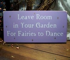 Leave Room in Your Garden for Fairies to Dance Painted Wood Sign Magic Wall Decor