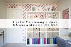 Michaela Noelle Designs: Tips for Maintaing a Clean & Organized Home You Lo...