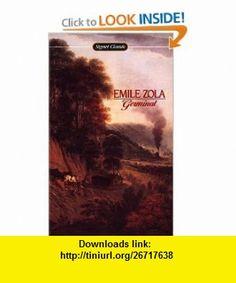 Germinal (Signet classics) (9780451519757) Emile Zola, Stanley Hochman, Eleanor Hochman, Irving Howe , ISBN-10: 0451519752  , ISBN-13: 978-0451519757 ,  , tutorials , pdf , ebook , torrent , downloads , rapidshare , filesonic , hotfile , megaupload , fileserve