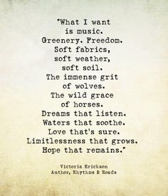 I think I want should be from the list of what i love, and/or what I find joy in, and/or fulfillment in. They are scattered about. Fill Up. Be Wonder-Full! Great Quotes, Me Quotes, Inspirational Quotes, Random Quotes, Qoutes, Victoria Erickson, World Quotes, Different Quotes, What I Want
