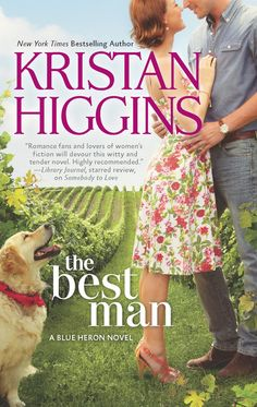 Satisfaction for Insatiable Readers: a BookTrib BLOG TOUR: The Best Man by Kristan Higgins - SO much more than a simple romance....