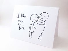 Cute Love Card for Girlfriend // Anniversary Card for Wife // Romantic Birthday Card // Funny Valentines Day Card // I Like Your Face by EuclidStreetShop on Etsy https://www.etsy.com/listing/221894755/cute-love-card-for-girlfriend