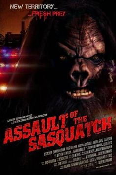 ASSAULT OF THE SASQUATCH .. I LOVE BIGFOOT MOVIES !! thats all ...