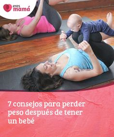 7 #consejos para perder peso después de tener un bebé   Si acabas de tener un #bebé y quieres #perder el #peso que te sobra, entonces no te pierdas estos 7 consejos que te ayudarán a conseguirlo.  https://eresmama.com/7-consejos-perder-peso-despues-bebe/?utm_content=buffer9031b&utm_medium=social&utm_source=pinterest.com&utm_campaign=buffer