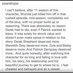Precisely how I feel about the death of my favorite character of all time - Derek Shepherd.