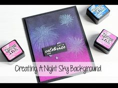 The Card Grotto: VIDEO | Creating A Night Sky Background