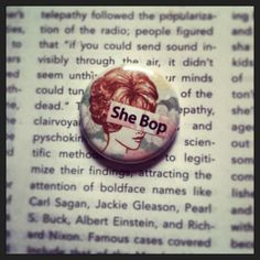 *she bop* Collage pin by Daydream Studios and available in shops listed on the board