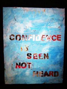 """Kelly Clarkson confidence quote blue canvas painting. """"Confidence is seen, not heard."""""""