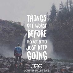 Things get worse before thet get better, just keep going. Avoid engaging in 'what if' thinking and lead a life where passion for what you do is real, and where 'someday' is never thought of or spoken about. #bebold #explore #bepassionate #learn #new #entrepreneur #motivation #success #selfdevelopment #personaldevelopment #luxurylife #workhardplayhard #rich