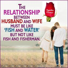 "#Love Quote - ""The relationship between Husband and Wife must be like Fish and Water, but not like Fish and Fisherman."""