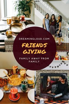 Friendsgiving- A Family away from Family