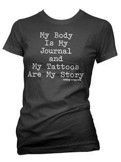 """Women's """"My Body Is My Journal and My Tattoos Are My Story"""" Tee by Aesop Originals (Black)"""
