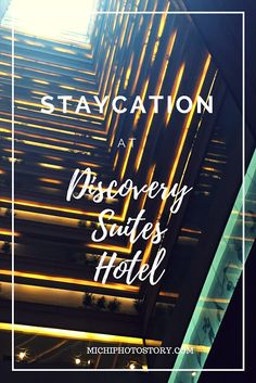 Michi Photostory: Birthday Staycation at Discovery Suites Hotel