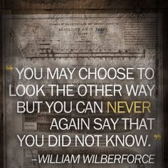 William Wilberforce spoke out against slavery before slavery was abolished in England. Now many many years latter trafficking and slavery is huge. Become informed see how you can make a difference! Great Quotes, Quotes To Live By, Me Quotes, Inspirational Quotes, Smart Quotes, Truth Quotes, Family Quotes, We Are The World, In This World