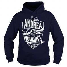 Cool Its an ANDREA Thing, You Wouldnt Understand! T-Shirts